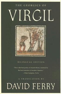 The Georgics of Virgil By Ferry, David