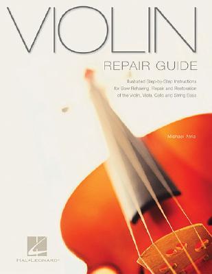 Violin Repair Guide By Atria, Michael